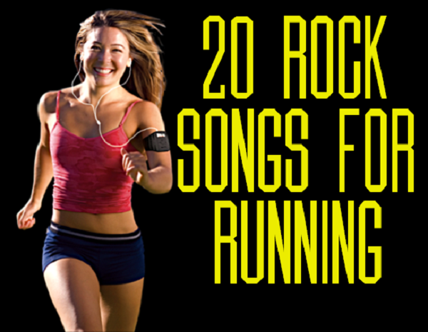 ... the 20 Best Rock Songs for you to add to your daily running playlist