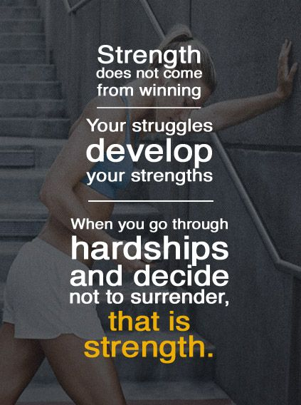 Strength Does Not Come From Winning Inspiremyworkout Com